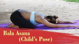 Yoga Asana - Bala Asana - Child's Pose - Stretches Hip, Thighs and Ankles