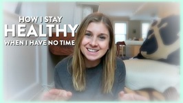 Tips - How I Stay Healthy When I Have No Time
