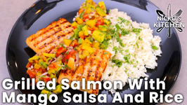 Grilled Salmon With Mango Salsa And Rice / Summer Vibes Recipe
