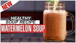 Healthy Watermelon Soup