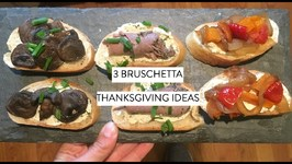 3 Holiday Bruschetta/Crostini Recipes To Prepare For Thanksgiving Appetizers