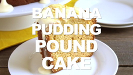 Banana Pudding Cream Cheese Pound Cake