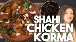 Shahi Chicken KORMA - Mughlai Style CURRY