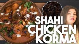 Shahi Chicken KORMA - Mughlai Style CURRY