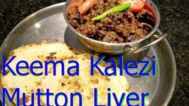 Keema Kaleji - Mutton Liver - Mutton Keema Punjabi Style