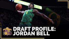 2017 NBA Draft Profile - Jordan Bell - Oregon, Power Forward