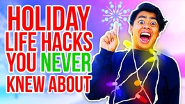 HOLIDAY LIFE HACKS YOU NEVER KNEW ABOUT