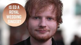 Will Meghan Markle And Prince Harry Pick Ed Sheeran?