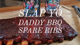 How To Smoke BBQ Spare Ribs With Slap Yo Daddy Rub And Sauce