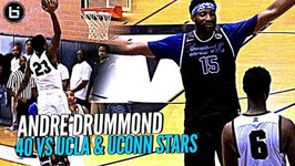 Andre Drummond 40 Points Vs Ucla And Uconn Star Players At Drew League