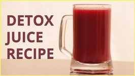 How To Make Detox Juice From Carrot And Beetroot