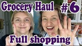 Grocery Haul 6 Full Shop