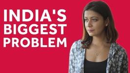 India's Biggest Problem