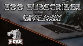 300 SUBSCRIBER GIVEAWAY
