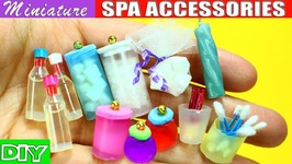 100 Real Miniature Body Care Spa And Bath Accessories - 10 Easy DIY Doll Crafts