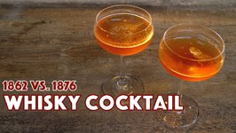 1862 Vs. 1876 Whiskey Cocktail Recipe