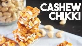 How To Make Cashew Chikki / 3 Ingredient Nut Brittle