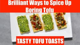 Brilliant Ways to Spice Up Boring Tofu Toast with Toppings Guac Salsa