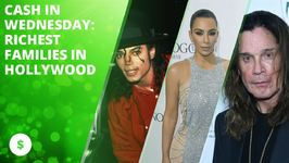 Cash In Wednesday: Richest Families In Hollywood