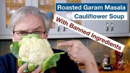 Roasted Garam Masala Cauliflower Soup - Banned Ingredient