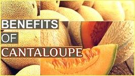 7 Top Health Benefits Of Cantaloupe - Kharabooja
