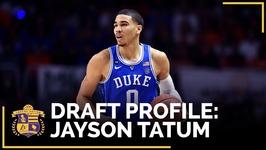 NBA Draft Profile - Jayson Tatum - Duke, Small Forward