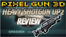 Pixel Gun 3D - Heavy Shotgun Up2 Review - Gameplay