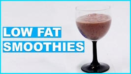 How To Make A Low Fat Smoothie - Healthy Smoothie Recipes