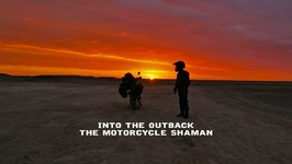 Into the Outback - The Motorcycle Shaman