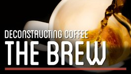 The Brew - Deconstructing Coffee  How to Make Everything: Coffee