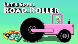 Lets Spell Road Roller - Sara Drives Pink Construction Vehicles