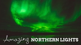 Amazing Northern Lights - Yellowknife, Canada