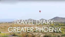 Travel Diary - Greater Phoenix - Where to Stay, What to Do And Eat