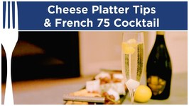 How To Make A Cheese Platter And French 75 Cocktail