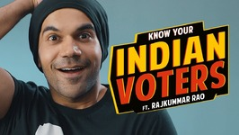 Know Your Indian Voters Ft. Rajkummar Rao - Being Indian
