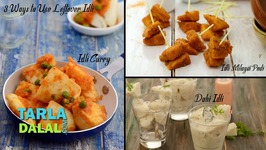 3 Ways To Use Leftover Idli