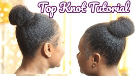 Top Knot Tutorial - Natural Hair - topknot
