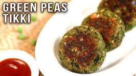 Green Peas Tikki - How To Make Tikki Aloo Matar - Tikki Cutlet - Snacks Recipe By Ruchi