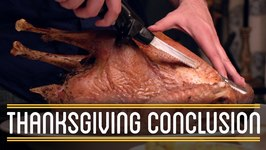 Thanksgiving Conclusion - How To Make Everything- Thanksgiving Dinner (5/5)