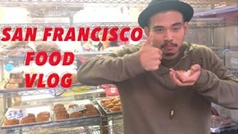 San Francisco- Part One -Food Vlog