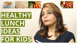 3 Healthy Lunch Ideas For Kids By Dr Jyoti Chabria