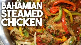 Bahamian Steamed Chicken - Authentic Island Cuisine
