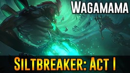 Siltbreaker Act I, Wagamama Dota 2