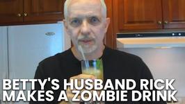 Betty's Husband Rick Makes a Zombie Drink