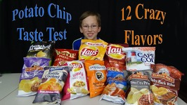 Potato Chips Taste Test  12 Crazy Flavors