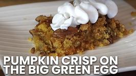 Pumpkin Crisp on the Big Green Egg