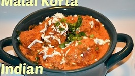 Malai Kofta Authentic Punjabi Style - Cheese Balls In Creamy Gravy
