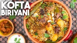 Kofta Biriyani - Meatball Biriyani