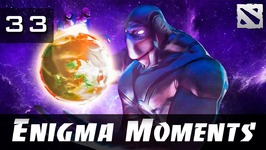 Dota 2 Enigma Moments Ep. 33
