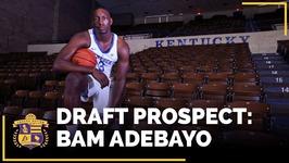 2017 NBA Draft Profile - Bam Adebayo - Center, Kentucky